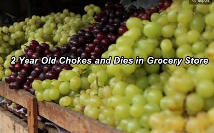 2 Year Old Chokes and Dies in Grocery Store