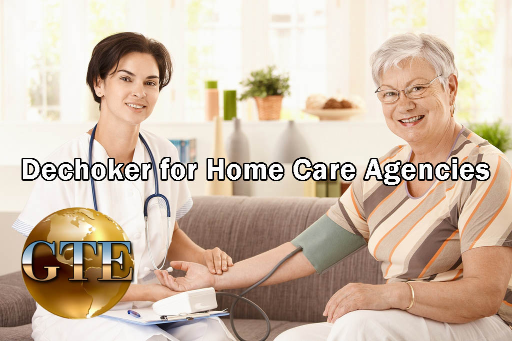 Dechoker for Home Care Agencies