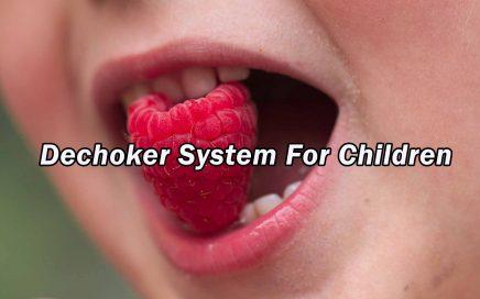 Dechoker System For Children